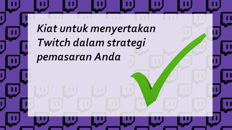 Kiat untuk menyertakan Twitch