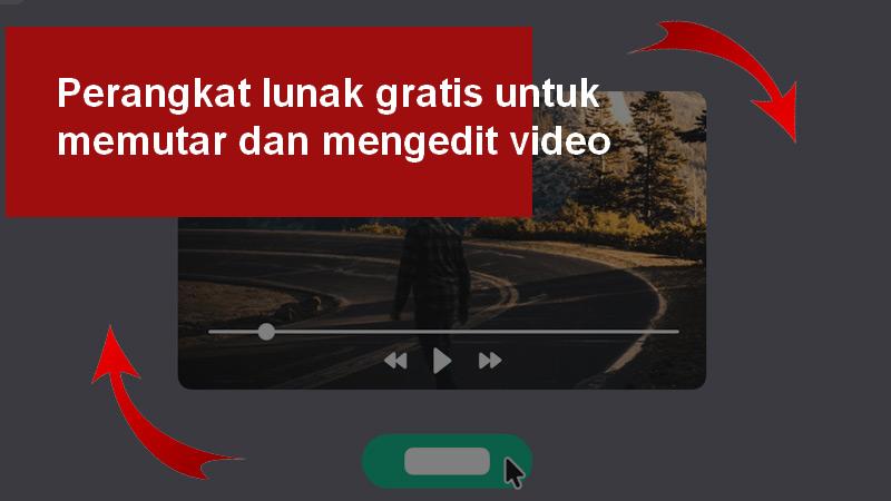 Perangkat lunak gratis untuk memutar dan mengedit video