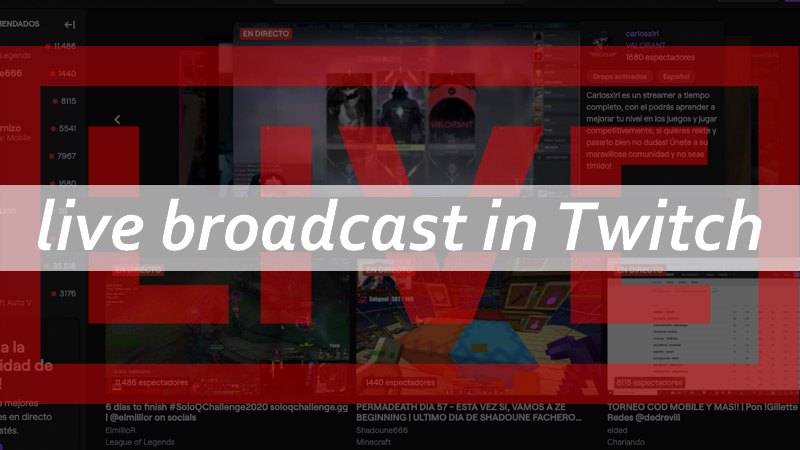 live broadcast in Twitch